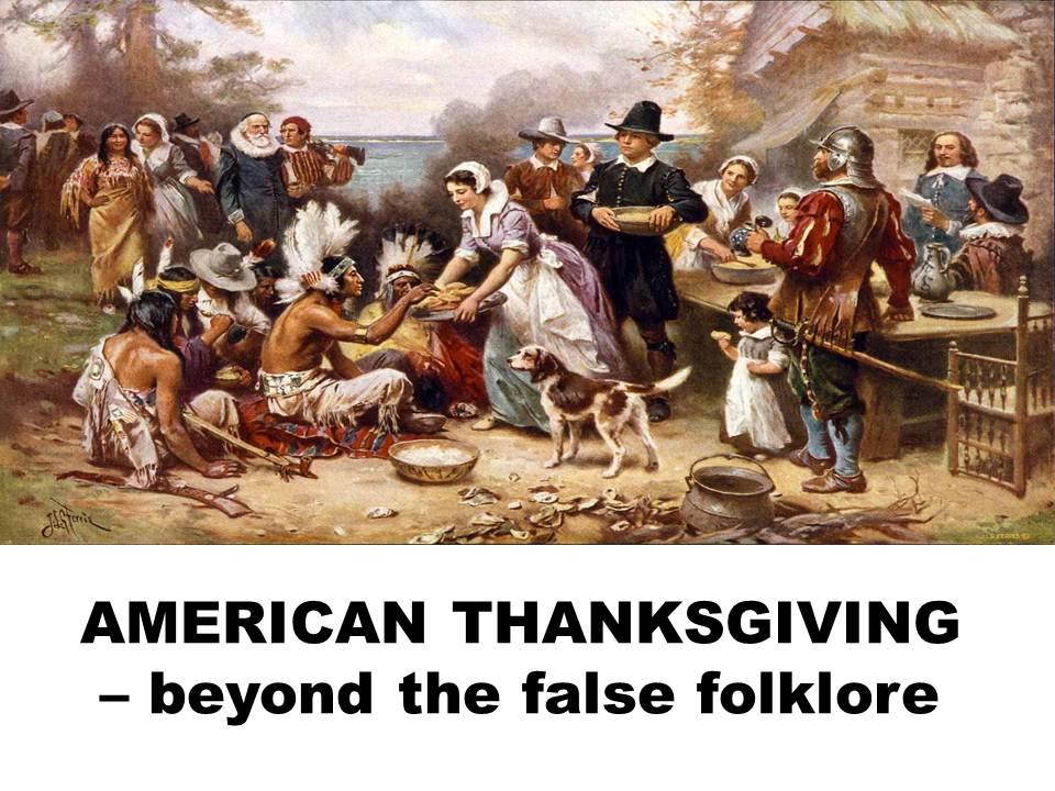 "the truth about the first thanksgiving Celebrating genocide – the real story of we never reveal the truth about thanksgiving to our the true ""first thanksgiving"" was a much bloodier."
